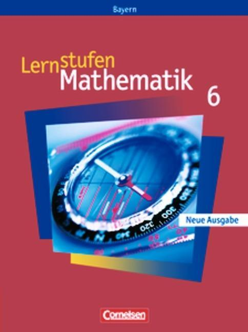 Lernstufen Mathematik 6. Hauptschule Bayern. Neue Ausgabe als Buch