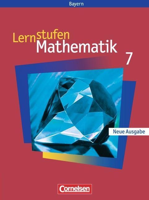 Lernstufen Mathematik 7. Hauptschule Bayern. Neue Ausgabe als Buch