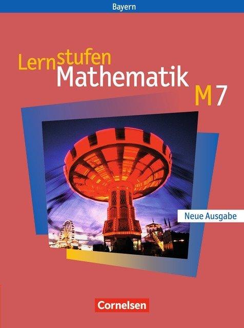 Lernstufen Mathematik M7 - Hauptschule Bayern / Neue Ausgabe als Buch