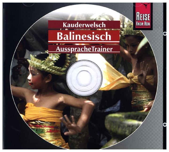 Balinesisch. Kauderwelsch Aussprache Trainer. CD als Hörbuch
