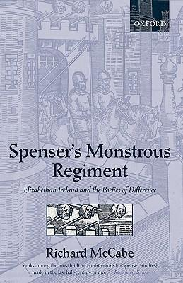 Spenser's Monstrous Regiment: Elizabethan Ireland and the Poetics of Difference als Buch