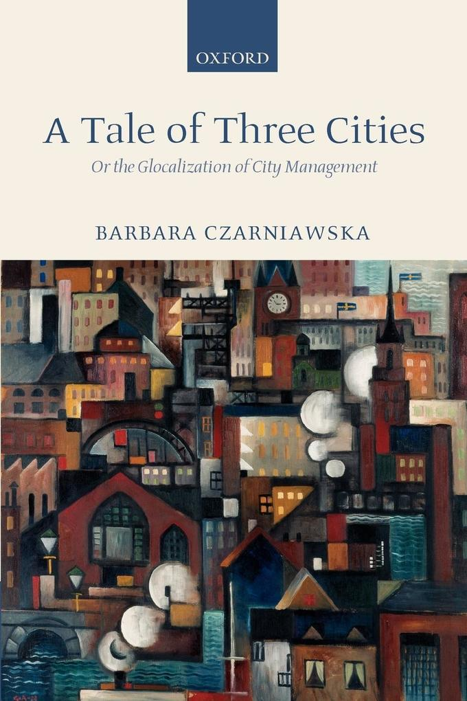 A Tale of Three Cities: Or the Glocalization of City Management als Buch
