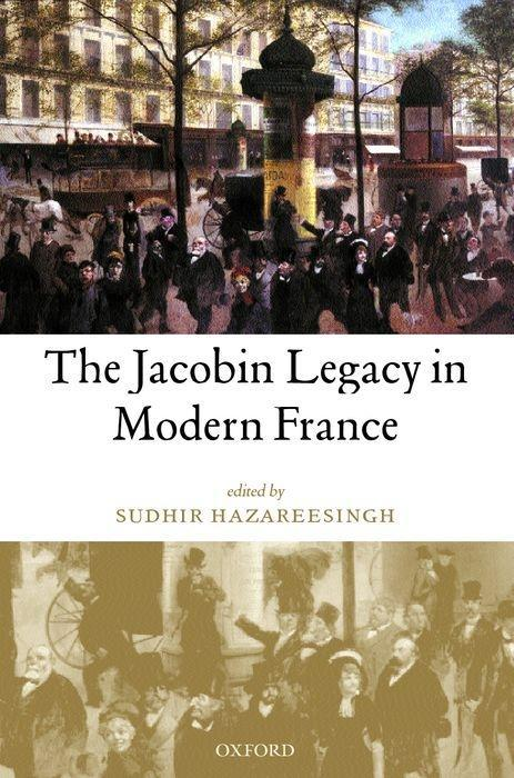 The Jacobin Legacy in Modern France: Essays in Honour of Vincent Wright als Buch