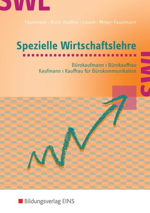 Spezielle Wirtschaftslehre. Bürokaufmann/Bürokauffrau, Kaufmann/Kauffrau für Bürokommunikation. Lehr-/Fachbuch als Buch
