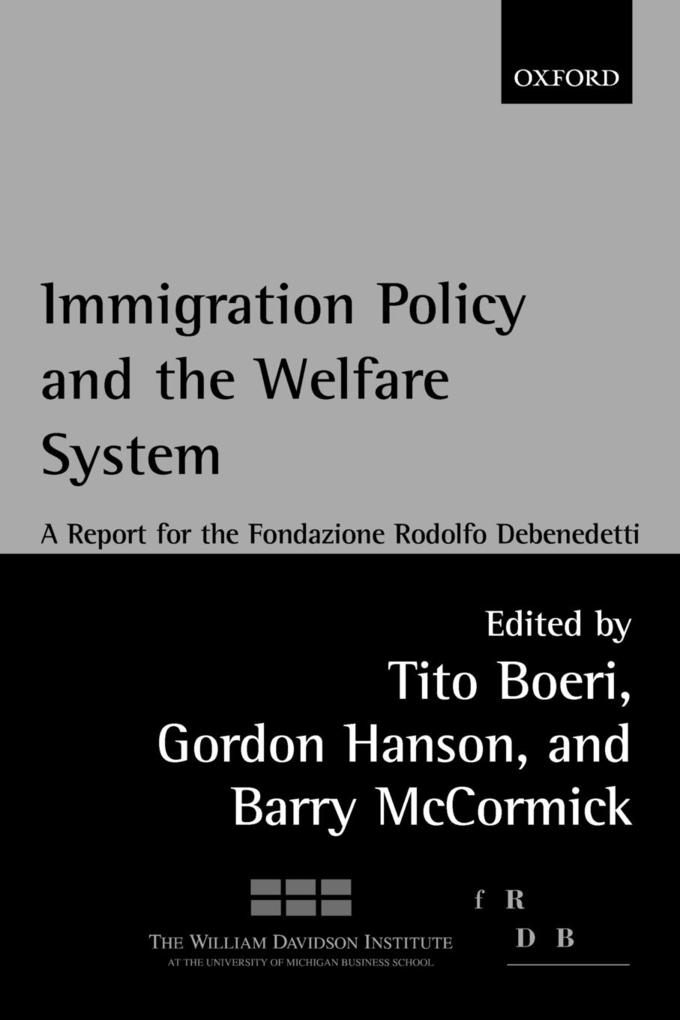 Immigration Policy and the Welfare State: A Report for the Fondazione Rodolfo DeBenedetti als Buch