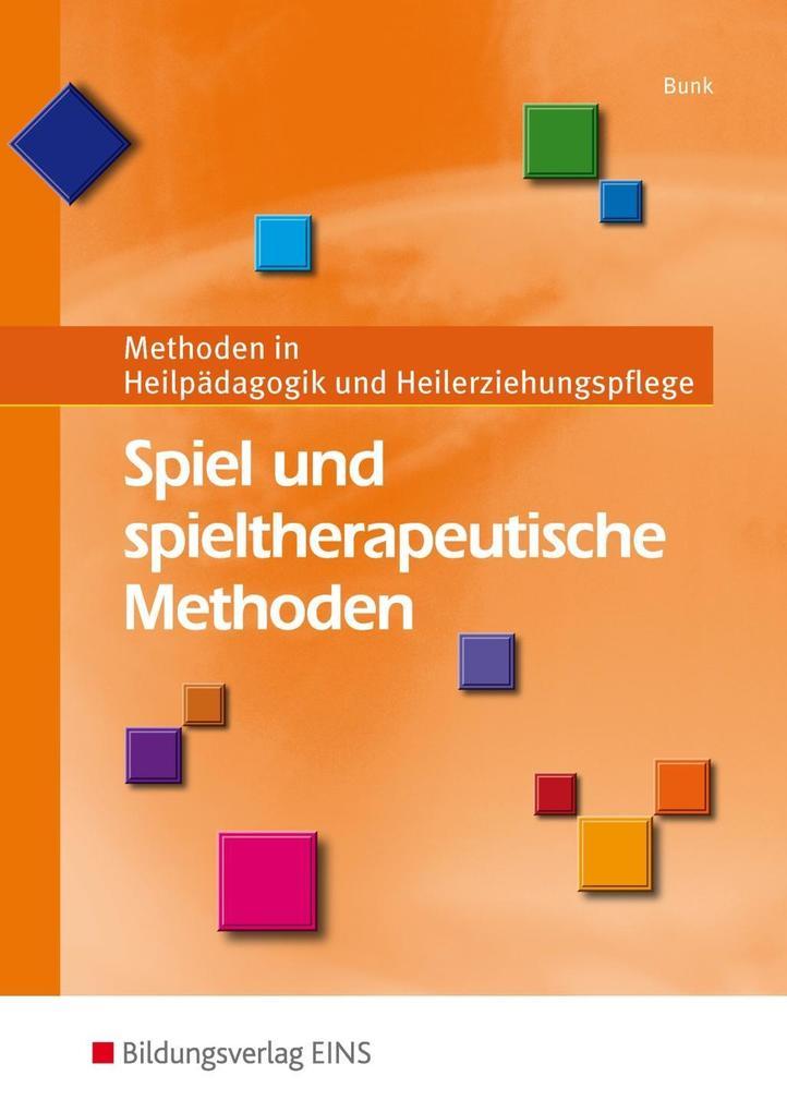 Spiel und spieltherapeutische Methoden als Buch