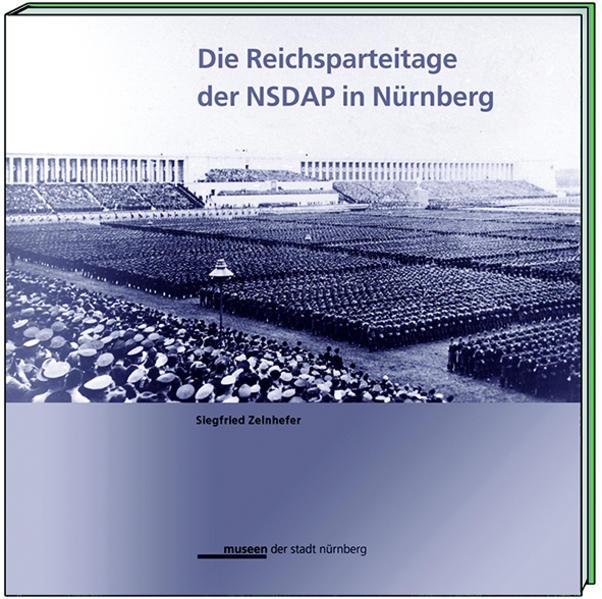 Die Reichsparteitage der NSDAP in Nürnberg als Buch