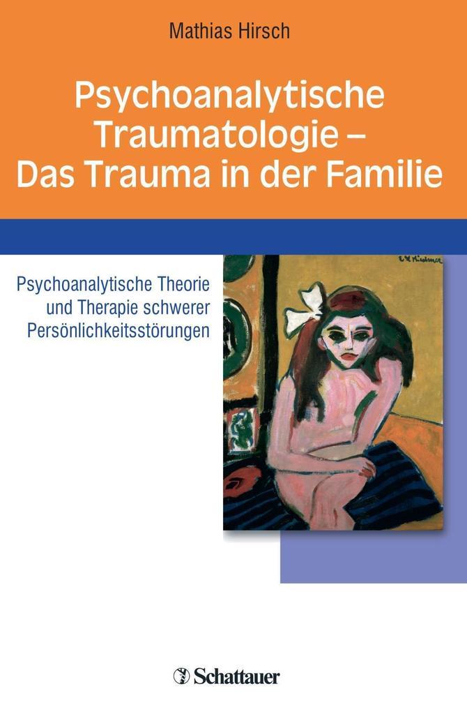 Psychoanalytische Traumatologie - das Trauma in der Familie als Buch