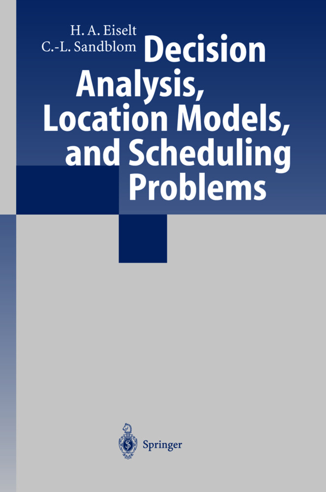 Decision Analysis, Location Models, and Scheduling Problems als Buch