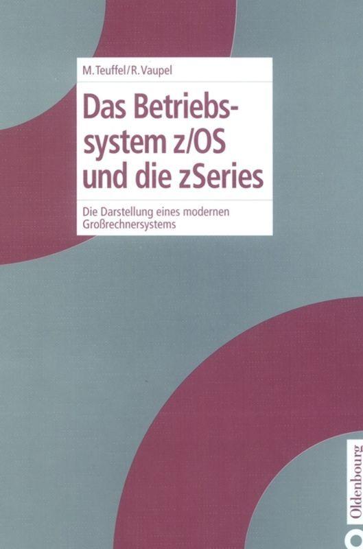 Das Betriebssystem z/OS und die zSeries als Buch