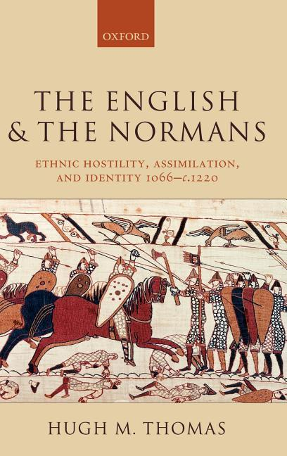 The English and the Normans: Ethnic Hostility, Assimilation, and Identity 1066 - C. 1220 als Buch