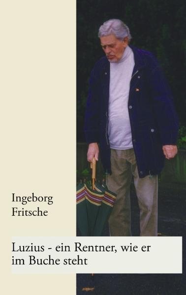 Luzius - ein Rentner, wie er im Buche steht als Buch