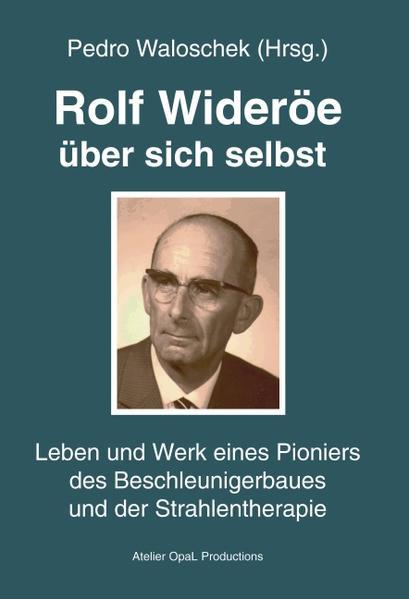 Rolf Wideröe über sich selbst als Buch