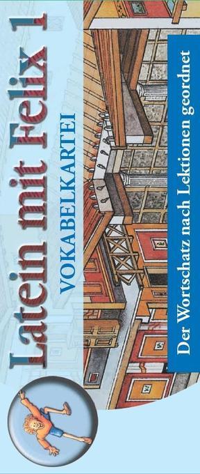 Latein mit Felix 1. Die Vokabelkartei als Buch