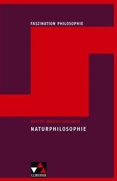 Faszination Philosopie 7. Naturphilosophie als Buch