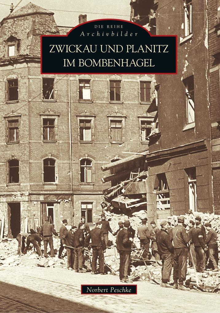 Zwickau und Planitz im Bombenhagel als Buch