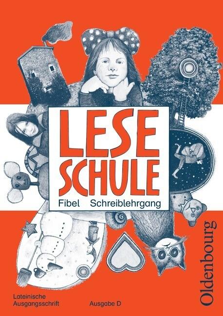 Leseschule Fibel D. Schreiblehrgang mit Vorkurs. Lateinische Ausgangsschrift als Buch