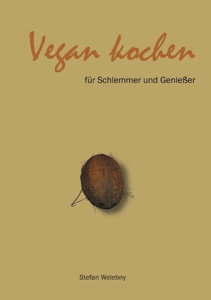 Vegan kochen für Schlemmer und Genießer als Buch