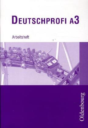 DeutschProfi A 3. Arbeitsheft. 7. Schuljahr als Buch