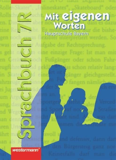 Mit eigenen Worten 7 R. Sprachbuch. Hauptschule. Rechtschreibung 2006. Bayern als Buch