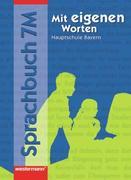 Mit eigenen Worten 7 M. Sprachbuch. Hauptschule. Rechtschreibung 2006. Bayern