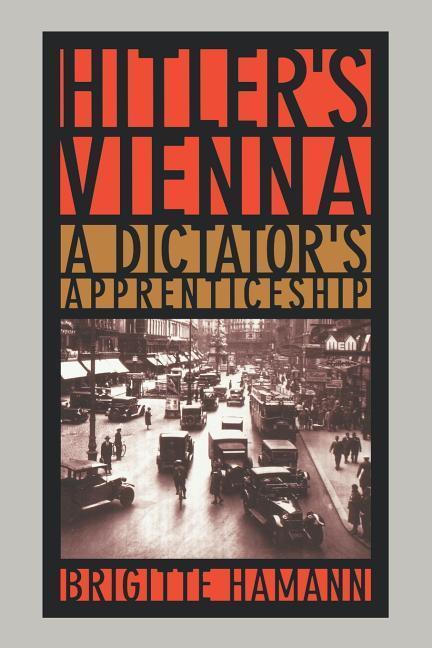 Hitler's Vienna: A Dictator's Apprenticeship als Buch