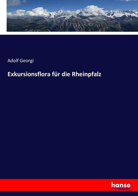 Exkursionsflora für die Rheinpfalz als Buch von...