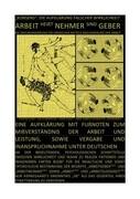 """ARBEIT (HEIßT) NEHMER (SIND) GEBER - """"KONSENS"""": DIE AUFKLÄRUNG FALSCHER WIRKLICHKEIT"""
