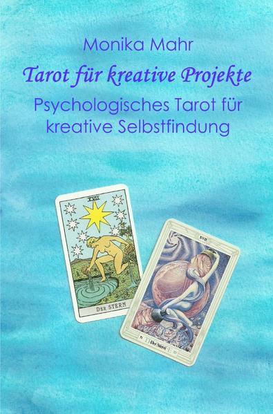 Tarot für kreative Projekte. Psychologisches Tarot für kreative Selbstfindung als Buch