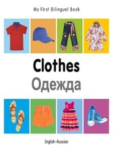 My First Bilingual Book–Clothes (English&...