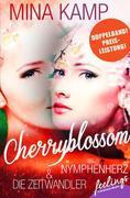 Cherryblossom: Die Zeitwandler & Nymphenherz