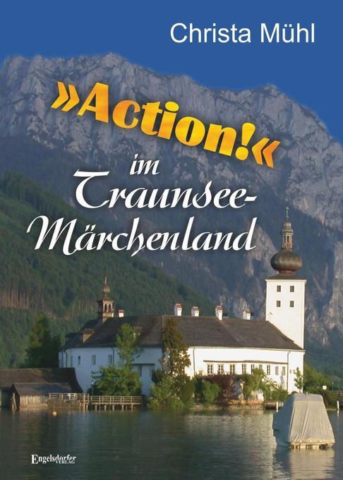 »Action!« im Traunsee-Märchenland als Buch von ...