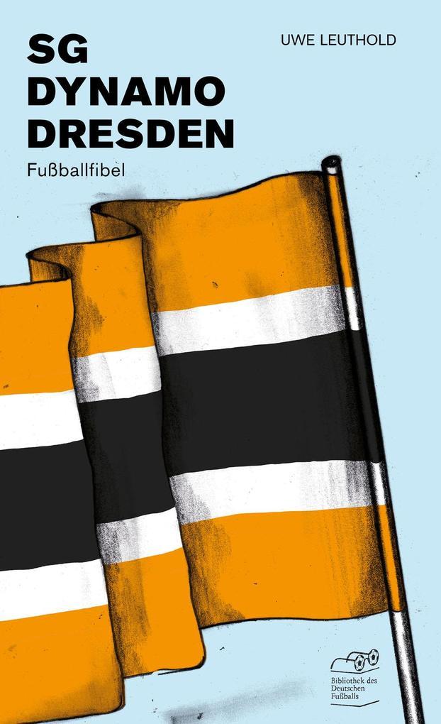SG Dynamo Dresden als Buch von Uwe Leuthold