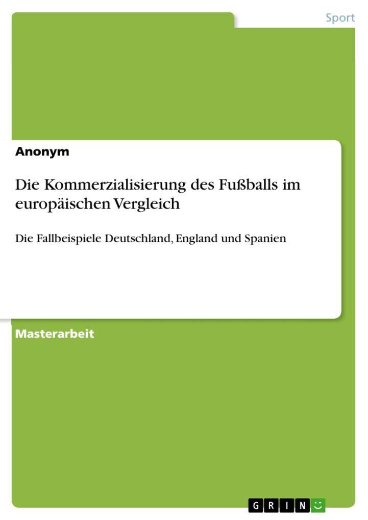 Die Kommerzialisierung des Fußballs im europäis...