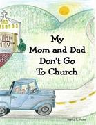 My Mom and Dad Don't Go to Church