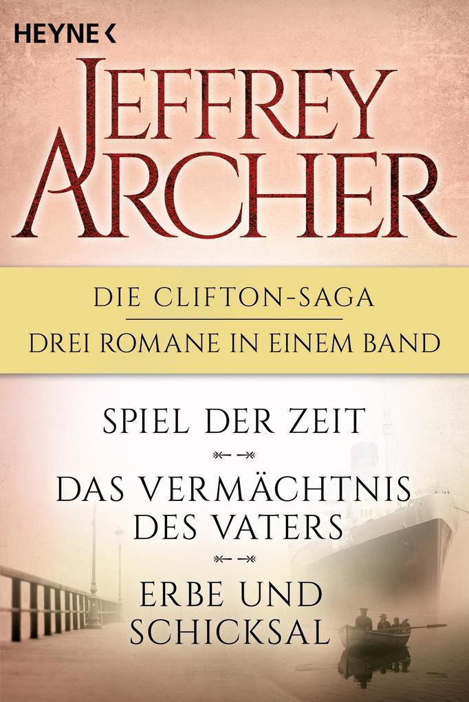 Die Clifton-Saga 1-3: Spiel der Zeit/Das Vermächtnis des Vaters/ - Erbe und Schicksal (3in1-Bundle) als eBook
