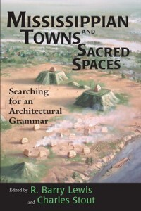 Mississippian Towns and Sacred Spaces als eBook...