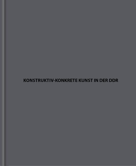 Konstruktiv-konkrete Kunst in der DDR als Buch ...