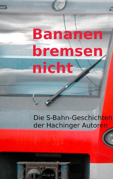 Bananen bremsen nicht als Buch von Gertraud Sch...