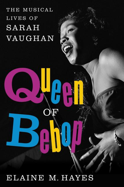 Queen of Bebop: The Musical Lives of Sarah Vaug...