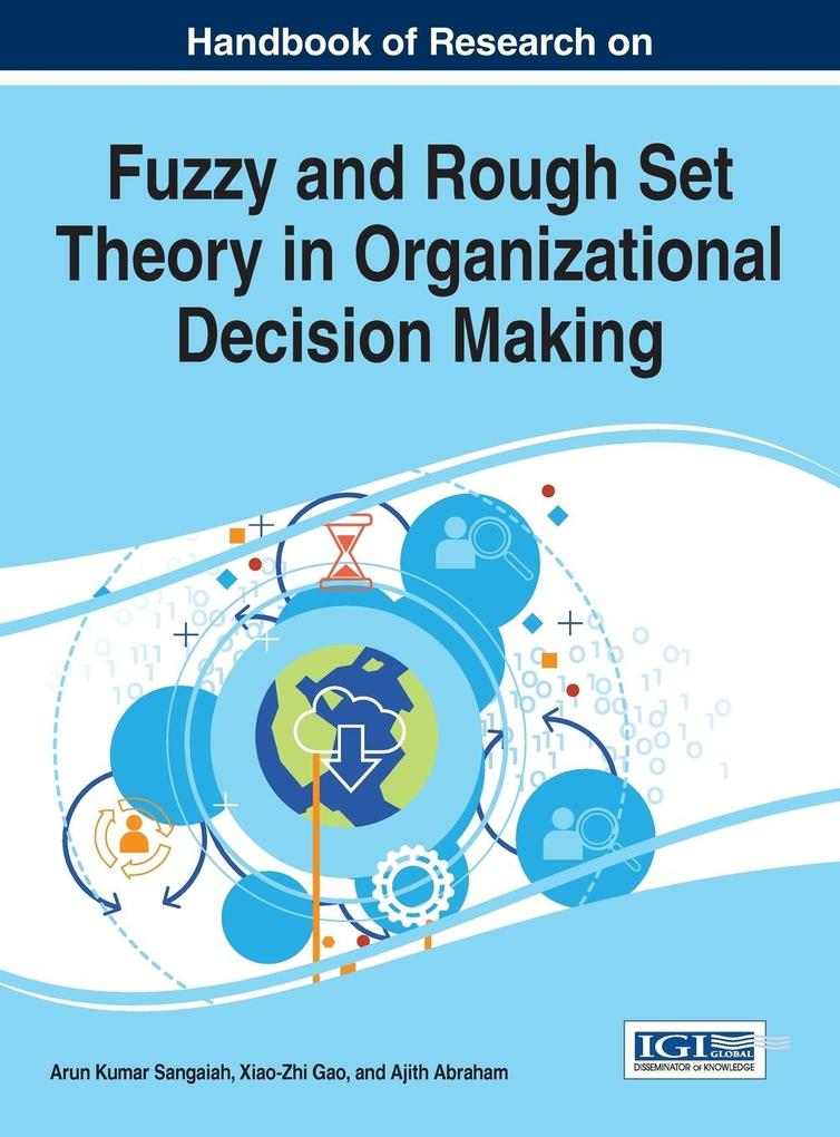 Handbook of Research on Fuzzy and Rough Set The...