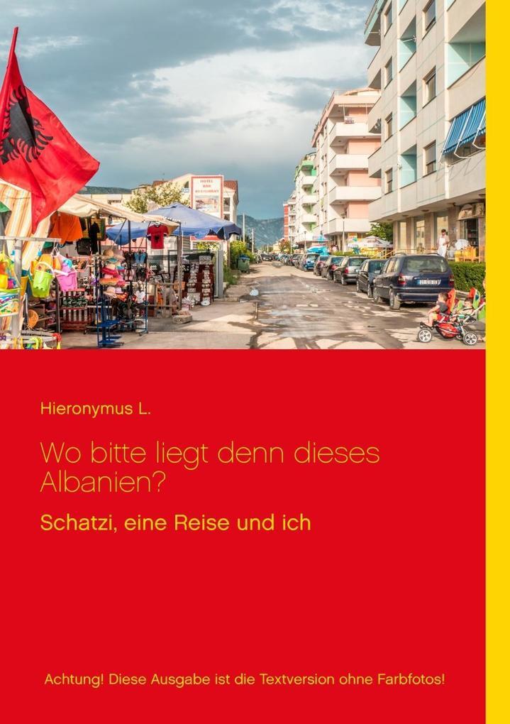 Wo bitte liegt den dieses Albanien? als eBook D...
