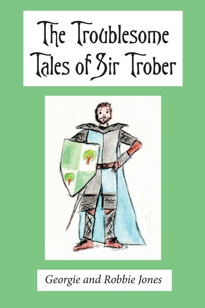 The Troublesome Tales of Sir Trober als Taschen...