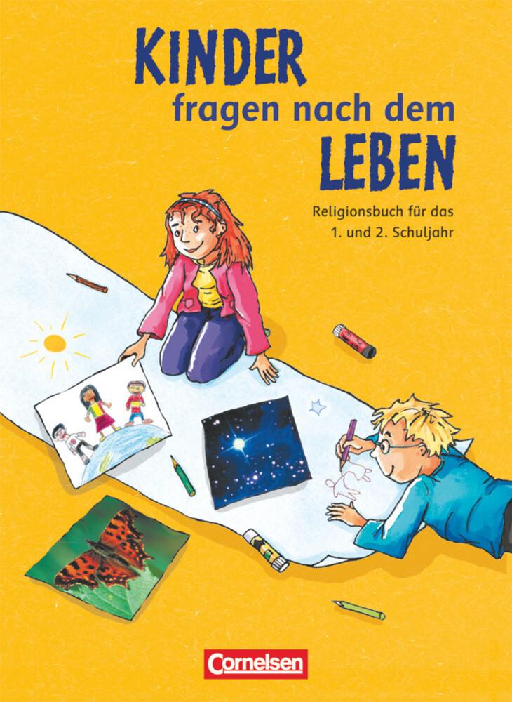 Kinder fragen nach dem Leben. Religionsbuch 1./2. Schuljahr. Bisherige Ausgabe als Buch