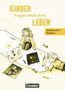 Kinder fragen nach dem Leben. Religionsbuch 1./2. Schuljahr. Arbeitsheft. Neue Ausgabe