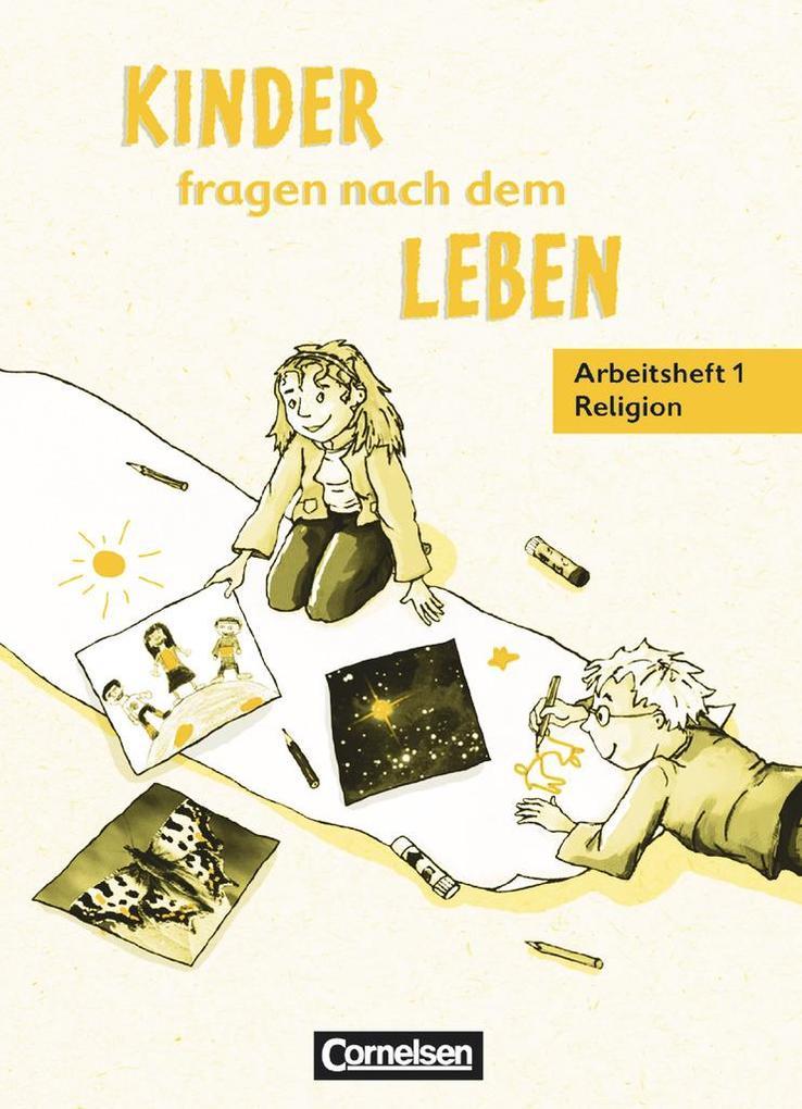Kinder fragen nach dem Leben. Religionsbuch 1./...