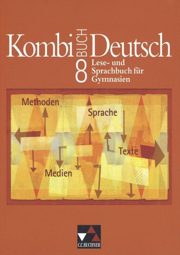Kombi-Buch Deutsch 8. Bayern. Schülerbuch als Buch