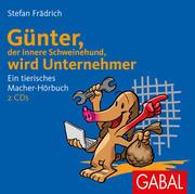 Günter, der innere Schweinehund, wird Unternehmer