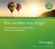 Frei werden von Angst - Meditations-CD