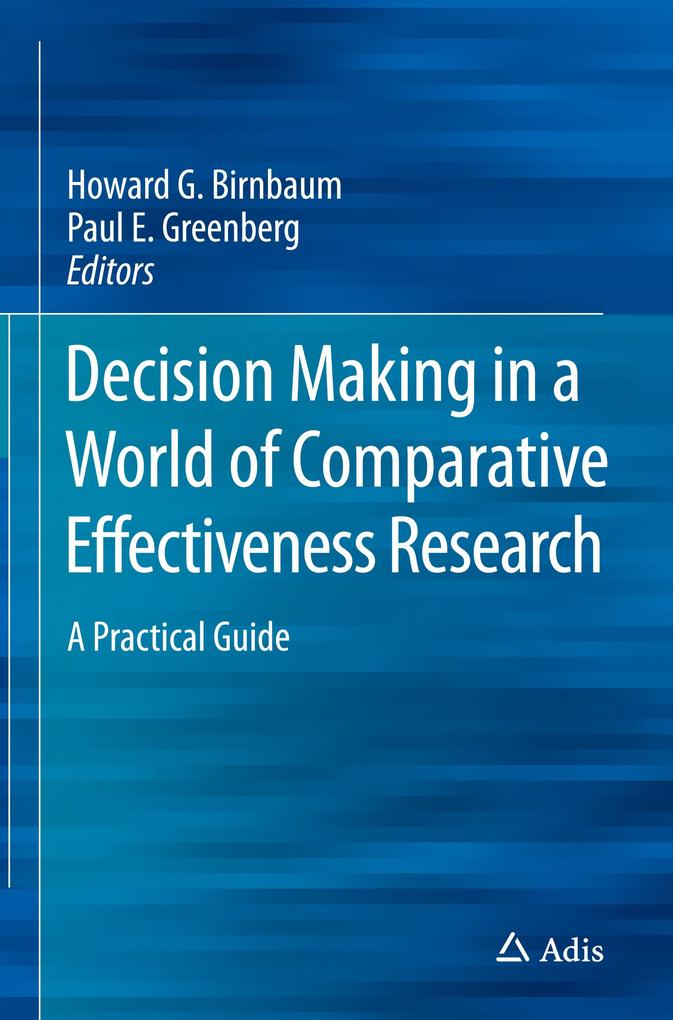 Decision Making in a World of Comparative Effec...